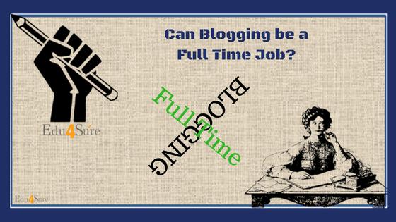 Blogging-full-time-job-edu4sure