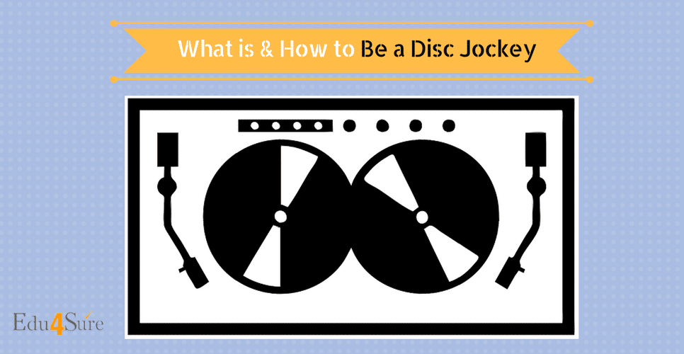 Choose Career as Disc Jockey