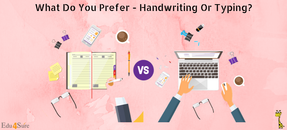 What Do You Prefer – Handwriting Or Typing?