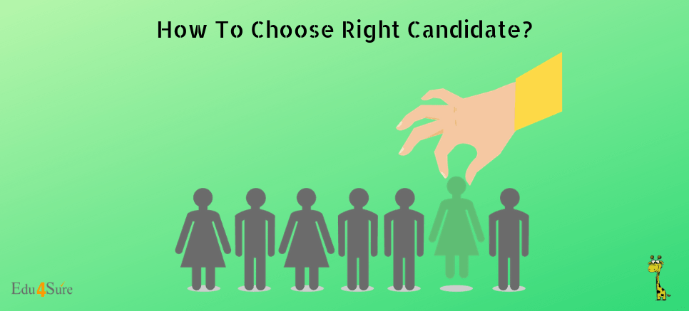 How To Choose Right Candidate?