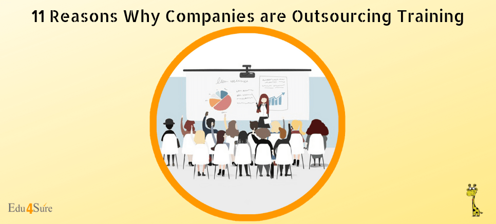11 Reasons Why Companies Are Outsourcing Training