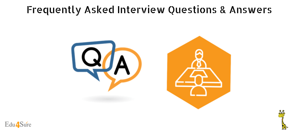 Frequently Asked Interview Questions & Answers
