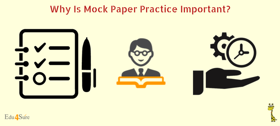 Why Is Mock Paper Practice Important?