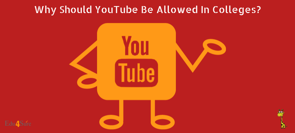 Why Should YouTube Be Allowed In Colleges?