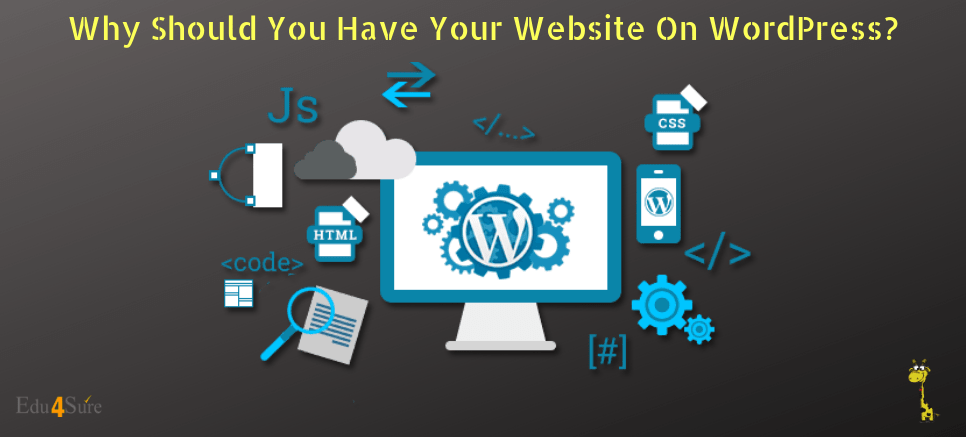 Why Should You Have Your Website On WordPress?