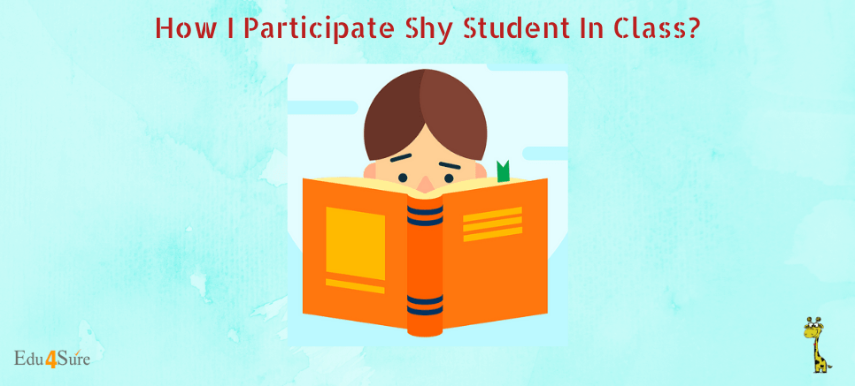 How I Participate Shy Student In Class?