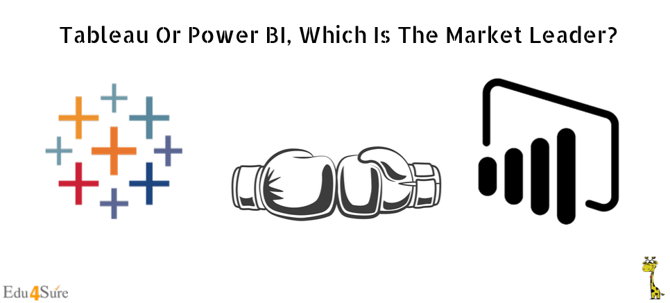 Tableau Or Power BI, Which Is The Market Leader?