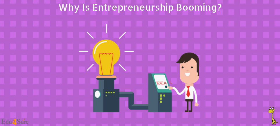Why Is Entrepreneurship Booming?